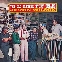 Justin Wilson - The Old Master Story Teller