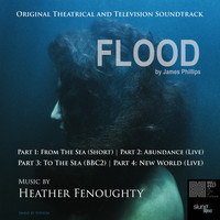 Heather Fenoughty - Flood (Original Theatrical and Television Soundtrack)
