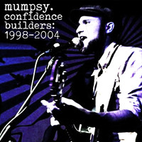 Mumpsy - Confidence Builders: 1998-2004 (Explicit)