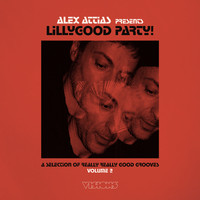Alex Attias - Alex Attias Presents Lillygood Party Vol. 2