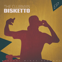 Disketto - The Clubman - EP
