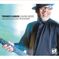 Toronzo Cannon & Carl Weathersby - Leaving Mood