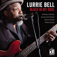 Lurrie Bell - Blues in My Soul