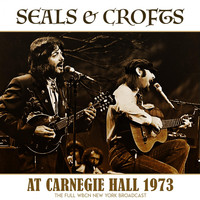 Seals & Crofts - At Carnegie Hall 1973 (Live 1973)