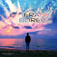 Frank Borell - Dreams of Aurora