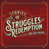 Red Dirt Ruckus - Stories of Struggles and Redemption