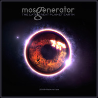 Mos Generator - The Late Great Planet Earth (2019 Remaster)