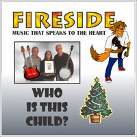 Fireside - Who Is This Child?
