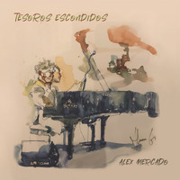 Alex Mercado - Tesoros Escondidos