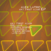 Alex Latino - And Twist Again EP