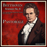 "Beethoven - Symphony No. 6 ""Pastorale"""