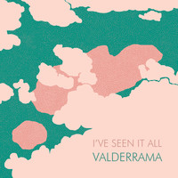 Valderrama - I´ve Seen It All