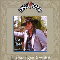 Roy Head - Country Crooner (The Crazy Cajun Recordings)