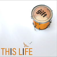 The Gift - This Life
