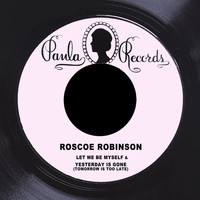 Roscoe Robinson - Let Me Be Myself