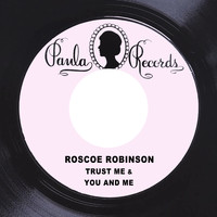 Roscoe Robinson - Trust Me / You and Me