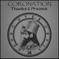 Good Over Evil - Coronation: Thanks & Praises