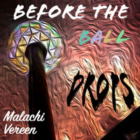 Malachi Vereen / - Before the Ball Drops