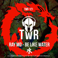 Ray MD - BE LIKE WATER