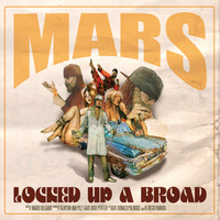 Mars - Locked Up A Broad (Explicit)
