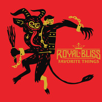 Royal Bliss - Favorite Things