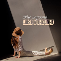 Blue Lagoona - Just A Thought