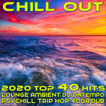 Various Artists - Chill Out 2020 Top 40 Hits Lounge Ambient Downtempo Psychill Trip Hop Yoga Dub