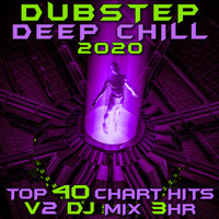 Dubstep Spook - Dubstep Deep Chill 2020 Top 40 Chart Hits, Vol. 2 (Explicit)