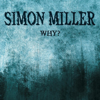 David Grimason - Why? (Simon Miller Theme)