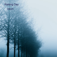 Kevin - Raising Day