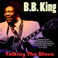 B. B. King - Talking the Blues