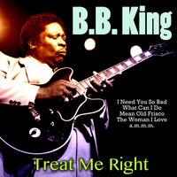 B. B. King - Treat Me Right