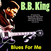 B. B. King - Blues for Me