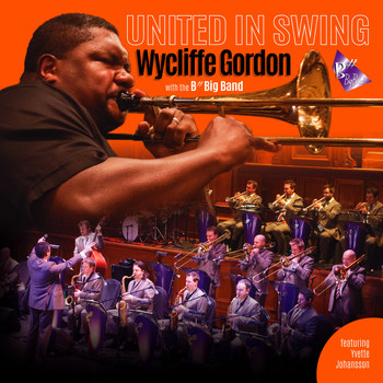 B# Big Band, Wycliffe Gordon / - United In Swing - Wycliffe Gordon with the B# Big Band