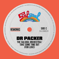 The Salsoul Orchestra - Take Some Time Out (For Love) (Dr Packer Reworks)