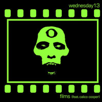 Wednesday 13 - Films (feat. Calico Cooper)
