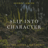 Sondre Lerche feat. The Silver Lake Chorus - Slip Into Character
