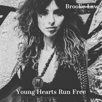 Brooke Law / - Young Hearts Run Free