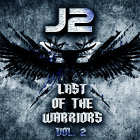 J2 - Last of the Warriors, Vol.2
