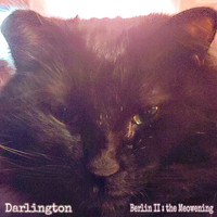 Darlington - Berlin II: The Meowening (Explicit)