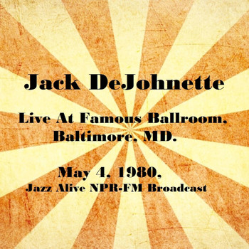 Jack DeJohnette - Live At Famous Ballroom, Baltimore, MD. May 4th 1980, Jazz Alive NPR-FM Broadcast (Remastered)
