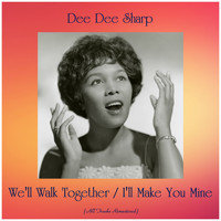 Dee Dee Sharp - We'll Walk Together / I'll Make You Mine (Remastered 2019)