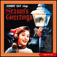 Johnny Kay - Sings Season's Greetings (Album of 1959 [Explicit])