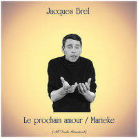 Jacques Brel - Le prochain amour / Marieke (Remastered 2019)