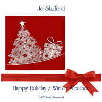 Jo Stafford - Happy Holiday / Winter Weather (All Tracks Remastered)