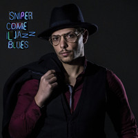 Sniper - Come il jazz blues
