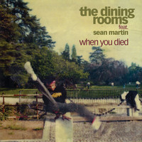 The Dining Rooms - When You Died