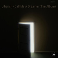 Jiberish - Call Me A Dreamer (The Album)
