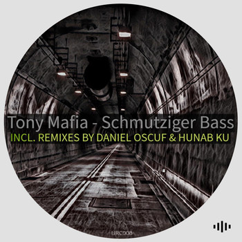 Tony Mafia - Schmutziger Bass (Incl. Remixes)