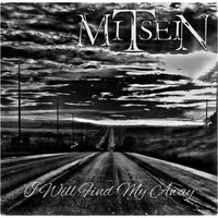 Mitsein - I Will Find My Away
